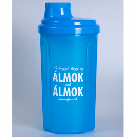 Kolly Fitness - Shaker 500 ml, Ne hagyd, hogy az álmok...